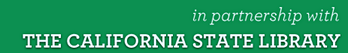 In partnership with the California State Library